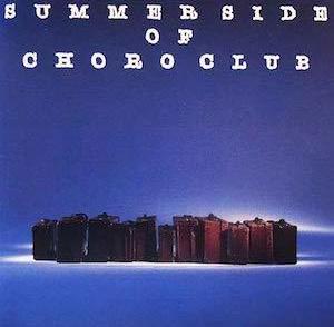 SUMMER SIDE OF CHORO CLUB