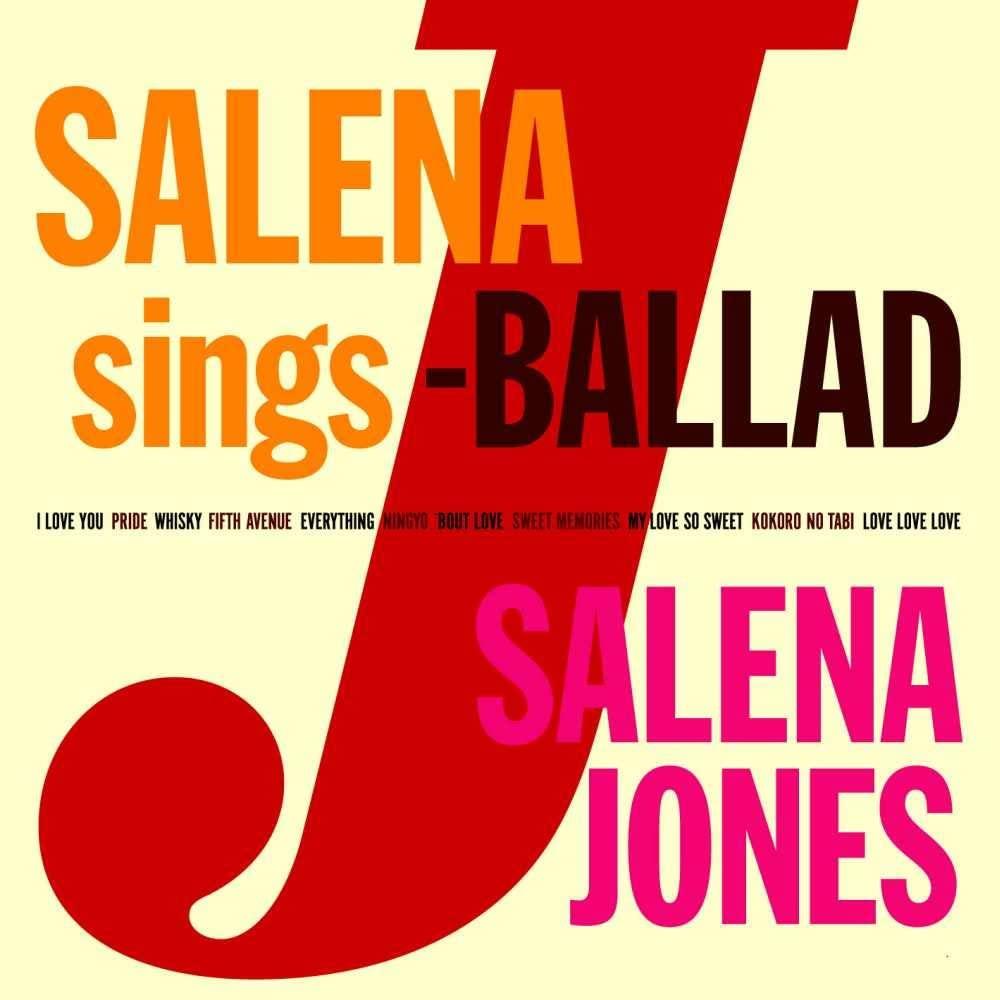 SALENA JONES<br>SALENA sings -J BALLAD