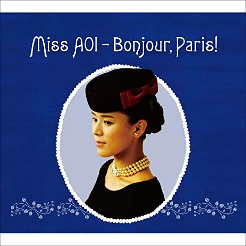 手嶌葵 <br>Miss AOI – Bonjoir, Paris